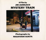 Jim Jarmusch A Film by Mystery Train 1989